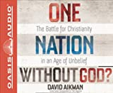 Aikman, David: One Nation without God?: The Battle for Christianity in an Age of Unbelief