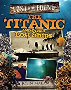 The Titanic and Other Lost Ships (Lost and…