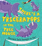 There's a Triceratops in the Tree House…