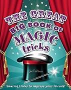 The Great Big Book of Magic Tricks by Joe…