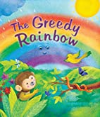 The Greedy Rainbow (Storytime) by Susan…