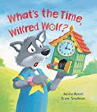 What's the Time, Wilfred Wolf?…