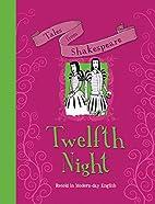 Twelfth Night: Retold in Modern-day English…