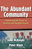 McKnight, John: The Abundant Community: Awakening the Power of Families and Neighborhoods