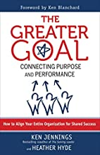 The Greater Goal: Connecting Purpose and…