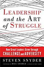Leadership and the Art of Struggle: How…