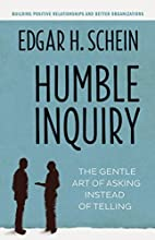 Humble Inquiry: The Gentle Art of Asking…
