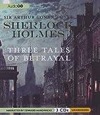 Sherlock Holmes: Three Tales of Betrayal by…