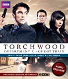 Goss, James: Torchwood: Department X and Ghost Train: Two Audio-Exclusive Adventures