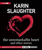 The Unremarkable Heart and Other Stories by…