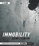 Evenson, Brian: Immobility