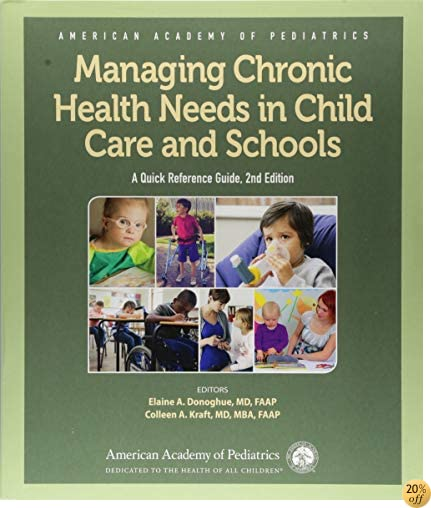 Managing Chronic Health Needs in Child Care and Schools: A Quick Reference Guide