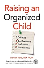 Raising an Organized Child: 5 Steps to Boost…