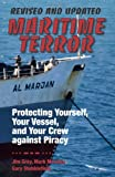 Gray, Jim: Maritime Terror, Revised and Updated: Protecting Yourself, Your Vessel, and Your Cerw Against Piracy
