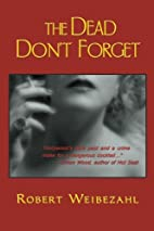 The Dead Don't Forget by Robert…