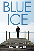 Blue Ice by I. C. Enger