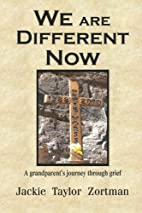 We Are Different Now by Jackie Taylor…