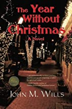 The Year Without Christmas by John M. Wills