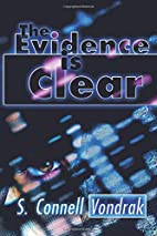 The Evidence is Clear by S. Connell Vondrak