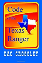 Code of the Texas Ranger by Dac Crossley