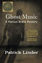 Ghost Music: A Marcus Brace Mystery by…
