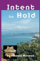 Intent to Hold by Thonie Hevron