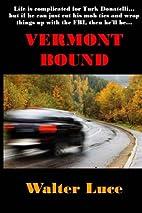 Vermont Bound by Walter Luce