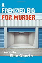 A Frenzied Bid for Murder by Ellie Oberth