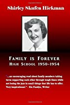 Family is Forever by Shirley Skufca Hickman