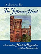 The Jefferson Hotel: A Snapshot in Time by…