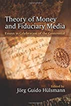 Theory of Money and Fiduciary Media by Jörg…