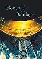 Honey and Bandages by Katie Longofono
