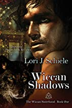 Wiccan Shadows by Lori J Schiele