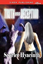 Truth and Deception by Scarlet Hyacinth