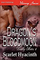 Dragon's Bloodmoon (Deadly Mates, #4) by…
