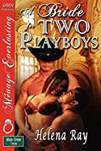 A Bride for Two Playboys by Helena Ray