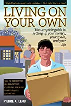 Living On Your Own: The Complete Guide to…
