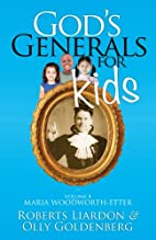 God's Generals For Kids Volume 4: Maria…