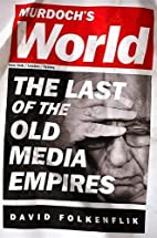 Murdoch's World: The Last of the Old…