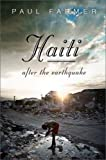 Farmer, Paul: Haiti After the Earthquake