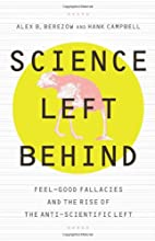 Science Left Behind: Feel-Good Fallacies and…