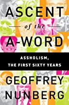Ascent of the A-Word: Assholism, the First…