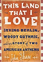 This Land that I Love: Irving Berlin, Woody…