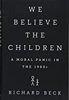We Believe the Children: A Moral Panic in…