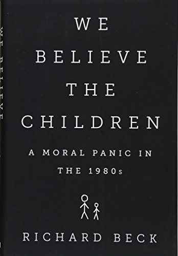 we-believe-the-children-a-moral-panic-in-the-1980s