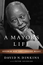 A Mayor's Life: Governing New…