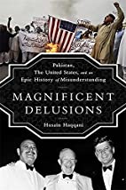 Magnificent Delusions: Pakistan, the United…