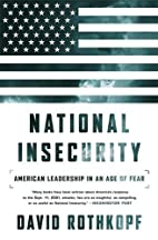 National Insecurity: American Leadership in…