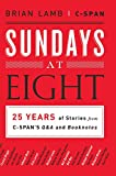 Lamb, Brian: Sundays at Eight: 25 Years of Stories from C-SPAN'S Q&A and Booknotes