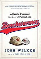Benchwarmer: A Sports-Obsessed Memoir of…